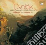 Dvorak Antonin - Concerto Per Violino - Concerto Per Violoncello cd musicale di Dvorak