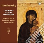 Tchaikovsky Pyotr - Savchuk Yevhen - National Choir Of The Ukraine - Liturgy Of St John Chrysostom cd musicale