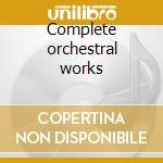 Complete orchestral works cd musicale