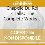 The complete works cd musicale di Thomas Tallis