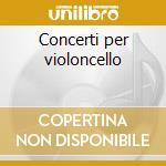 Concerti per violoncello cd musicale di Leonardo Leo