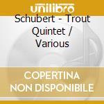 Quintetto la trota cd musicale di Schubert