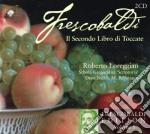 Frescobaldi Girolamo - Frescobaldi Edition Vol.5 - Secondo Libro Di Toccate  (2 Cd) cd musicale di Frescobaldi
