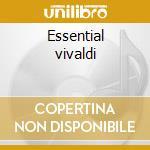 Essential vivaldi cd musicale di Antonio Vivaldi