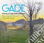 Gade Niels Wilhelm - Novelletter For Strings cd musicale di Jacob Gade