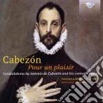 Pour un plaisir cd musicale di Cabezon antonio de