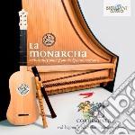 La Monarcha - Musica Del Xvii Secolo Dai Territori Spagnoli cd musicale di Miscellanee
