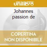 Johannes passion de cd musicale di Johann Sebastian Bach