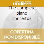 The complete piano concertos cd musicale