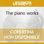 The piano works cd musicale