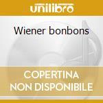 Wiener bonbons cd musicale di Miscellanee