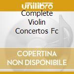 Complete Violin Concertos Fc cd musicale