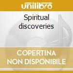 Spiritual discoveries cd musicale di Artisti Vari