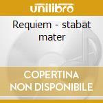 Requiem - stabat mater cd musicale