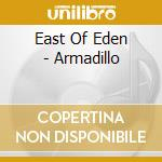 East Of Eden - Armadillo cd musicale di EAST OF EDEN