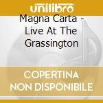 Magna Carta - Live At The Grassington cd musicale di MAGNA CARTA