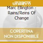 RAINS/REINS OF CHANGE cd musicale di ELLINGTON MARC
