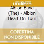 ALBION HEART ON TOUR cd musicale di ALBION BAND