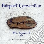 Fairport Convention - Who Knows? cd musicale di FAIRPORT CONVENTION