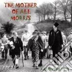 Mother Of All Morris cd musicale di ARTISTI VARI