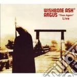 Wishbone Ash - Argus - Then Again Live cd musicale di WISHBONE ASH