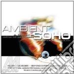 AMBIENT SOHO VOL.3 (2CD) cd musicale di ARTISTI VARI