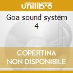 Goa sound system 4 cd musicale di Artisti Vari