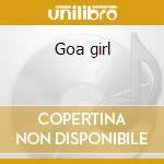 Goa girl cd musicale di Artisti Vari