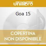 Goa 15 cd musicale di Artisti Vari