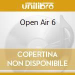 Open air vol.6 cd musicale di Artisti Vari