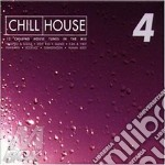CHILL HOUSE 4 cd musicale di ARTISTI VARI