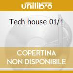 Tech house 01/1 cd musicale di Artisti Vari