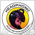 HEADPHONIC-sensual deep house cd musicale di ARTISTI VARI