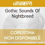 Gothic Sounds Of Nightbreed cd musicale