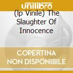 (LP VINILE) THE SLAUGHTER OF INNOCENCE                lp vinile di Enthroned Hecate