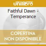Faithful Dawn - Temperance cd musicale
