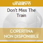 DON'T MISS THE TRAIN cd musicale di NO USE FOR A NAME