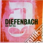 Diefenbach - Run Trip Fall cd musicale di DIEFENBACH