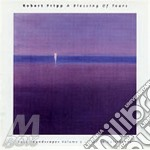 Robert Fripp - A Blessing Of Tears cd musicale di Robert Fripp