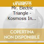 Kosmosis in dub cd musicale di Triangle Mr.electric