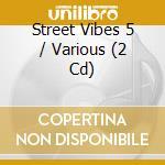 STREET VIBES 5 cd musicale di ARTISTI VARI