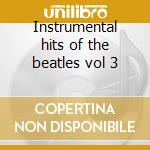 Instrumental hits of the beatles vol 3 cd musicale di Symphonia Mersey