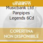 PANPIPE LEGENDS/6 CD SET Spec.Price cd musicale di ARTISTI VARI