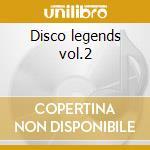 Disco legends vol.2 cd musicale di Artisti Vari