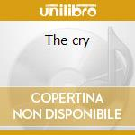 The cry cd musicale