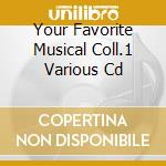 Your favorite musical collection 1 cd musicale di Artisti Vari