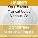 Your favorite musical collection 3 cd musicale di Artisti Vari