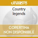Country legends cd musicale di Artisti Vari