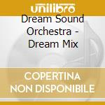 Dream mix cd musicale di Artisti Vari
