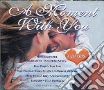 A Moment With You 3 Cd cd musicale di Artisti Vari